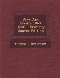 Days And Events 1860-1886 - Primary Source Edition