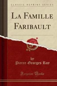 La Famille Faribault (Classic Reprint)