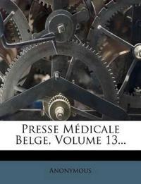 Presse Médicale Belge, Volume 13...