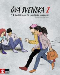 Öva svenska 2 : Språkträning för nyanlända ungdomar - Margaretha Svensson pdf epub
