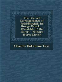 The Life and Correspondence of Field-Marshall Sir George Pollock ... (Constable of the Tower)