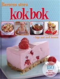 Barnens stora kokbok : laga mat med barnen