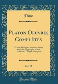 Platon Oeuvres Complètes, Vol. 13