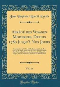 Abrégé des Voyages Modernes, Depuis 1780 Jusqu'à Nos Jours, Vol. 14
