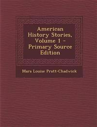 American History Stories, Volume 1 - Primary Source Edition
