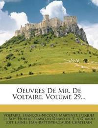 Oeuvres de Mr. de Voltaire, Volume 29...