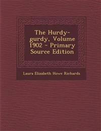 The Hurdy-gurdy, Volume 1902