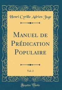 Manuel de Prédication Populaire, Vol. 2 (Classic Reprint)