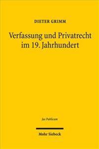Verfassung Und Privatrecht Im 19. Jahrhundert: Die Formationsphase