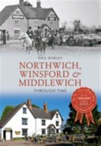 Northwich, Winsford & Middlewich Through Time