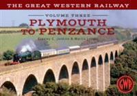 Great Western Railway Volume Three Plymouth To Penzance