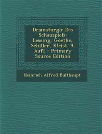 Dramaturgie Des Schauspiels: Lessing, Goethe, Schiller, Kleist. 9. Aufl