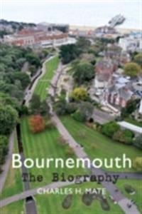 Bournemouth The Biography