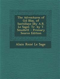 The Adventures of Gil Blas, of Santillane [By A.R. Le Sage]. Tr. by T. Smollett