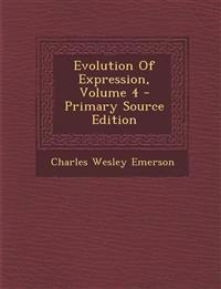 Evolution Of Expression, Volume 4