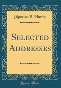 Selected Addresses (Classic Reprint)