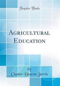 Agricultural Education (Classic Reprint)