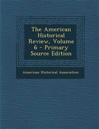 American Historical Review, Volume 6