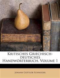 Kritisches Griechisch-deutsches Handwörterbuch, Volume 1