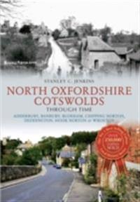 North Oxfordshire Cotswolds Through Time