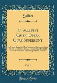 C. Sallusti Crispi Opera Quae Supersunt, Vol. 2