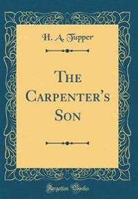 The Carpenter's Son (Classic Reprint)