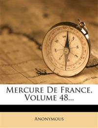 Mercure de France, Volume 48...