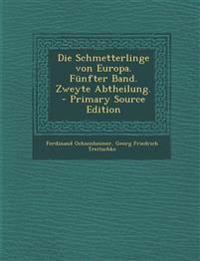 Die Schmetterlinge von Europa. Fünfter Band. Zweyte Abtheilung.