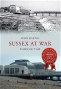 Sussex at War Through Time