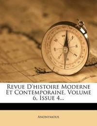 Revue D'histoire Moderne Et Contemporaine, Volume 6, Issue 4...