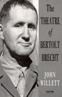 The Theatre of Bertolt Brecht