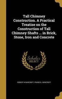 TALL CHIMNEY CONSTRUCTION A PR