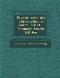Faustin oder das philosophische Jahrhundert.