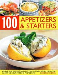 100 Inspired Appetizers and Starters
