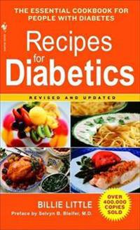 Recipes for Diabetics: A Cookbook: Revised and Updated