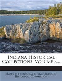 Indiana Historical Collections, Volume 8...