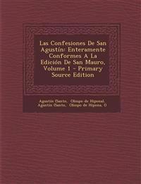 Las Confesiones De San Agustín: Enteramente Conformes A La Edición De San Mauro, Volume 1