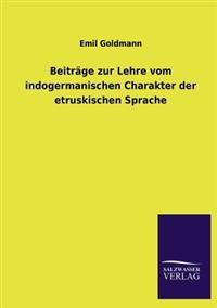 Beitrage Zur Lehre Vom Indogermanischen Charakter Der Etruskischen Sprache