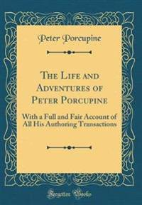 The Life and Adventures of Peter Porcupine