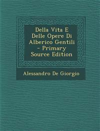 Della Vita E Delle Opere Di Alberico Gentili - Primary Source Edition