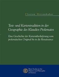 Text- Und Kartentradition in Der Geographie Des Klaudios Ptolemaios