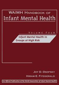 Waimh Handbook of Infant Mental Health, Infant Mental Health in Groups at High Risk