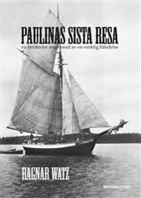 Paulinas sista resa - en berättelse inspirerad av en verklig händelse