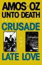 Unto Death: Crusade and Late Love