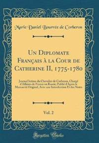 Un Diplomate Français à la Cour de Catherine II, 1775-1780, Vol. 2