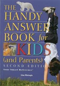 The Handy Answer Book for Kids and Parents