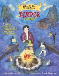 What to do when your temper flares - a kids guide to overcoming problems wi