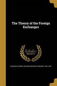 THEORY OF THE FOREIGN EXCHANGE