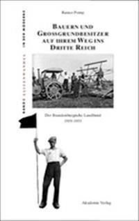 Bauern Und Grossgrundbesitzer Auf Ihrem Weg Ins Dritte Reich