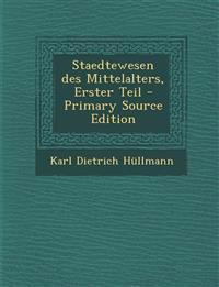 Staedtewesen des Mittelalters, Erster Teil - Primary Source Edition